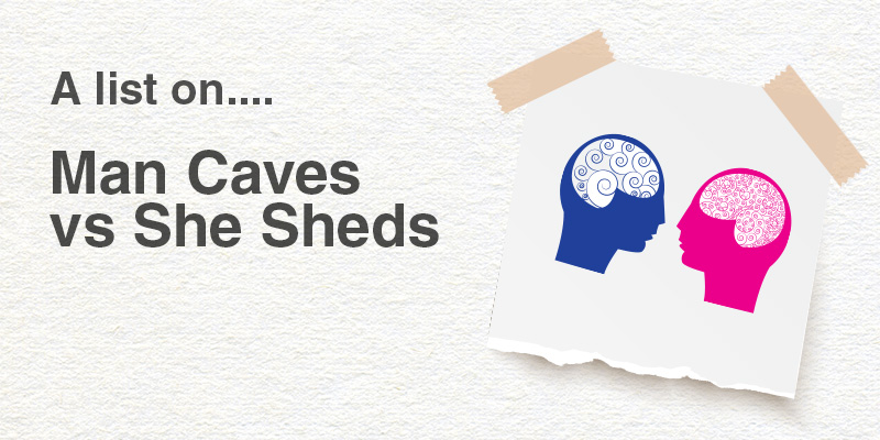 Man Caves vs She Sheds