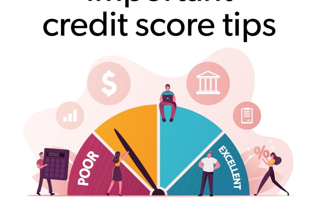 Important Credit Score Tips